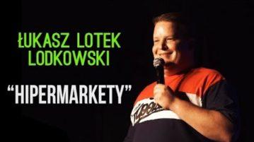 Łukasz Lotek Lodkowski - Hipermarkety