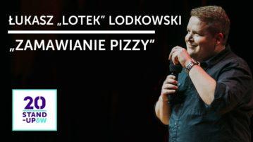 Łukasz Lotek Lodkowski - Zamawianie pizzy