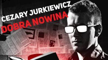 Cezary Jurkiewicz - Dobra Nowina