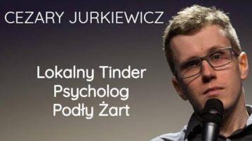 Cezary Jurkiewicz - Lokalny Tinder, Psycholog, Podły Żart