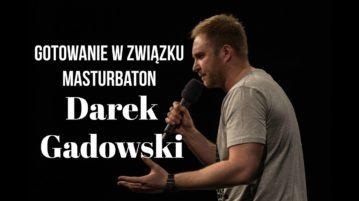Darek Gadowski - Gotowanie w związku i masturbaton