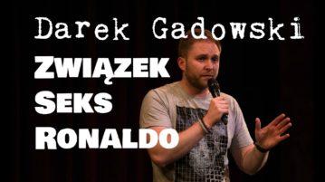 Darek Gadowski - Związek, seks i Ronaldo