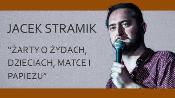 Jacek Stramik - Żarty o Żydach, dzieciach, matce i papieżu