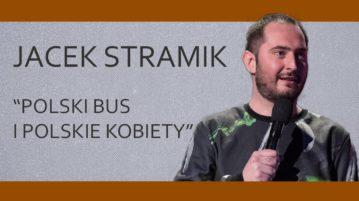 Jacek Stramik - Polski Bus i polskie kobiety