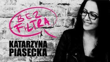 Katarzyna Piasecka - Bez Filtra
