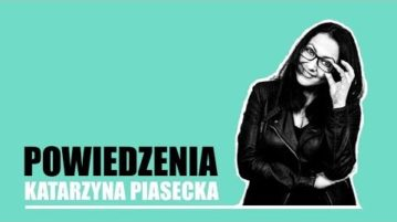 Katarzyna Piasecka - Powiedzenia