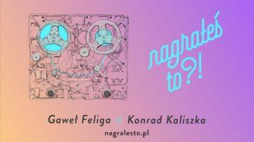 Konrad Kaliszka w #32 Nagrałeś To