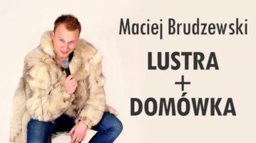 Maciej Brudzewski - Lustra, Domówka