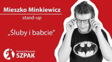 Mieszko Minkiewicz - Śluby i babcie
