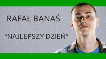 Rafał Banaś - Najlepszy dzień