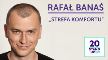 Rafał Banaś - Strefa komfortu