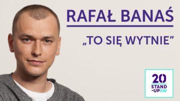 Rafał Banaś - To się wytnie