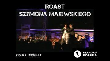 Roast Szymona Majewskiego