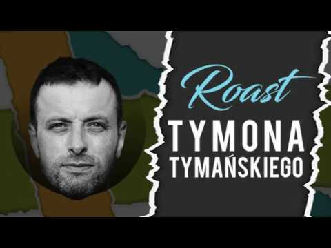 Roast Tymona Tymańskiego