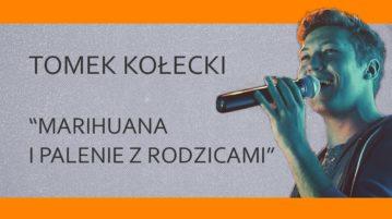 Tomek Kołecki - Marihuana i palenie z rodzicami