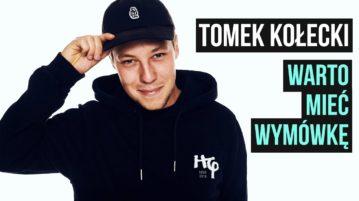 Tomek Kołecki - Warto mieć wymówkę