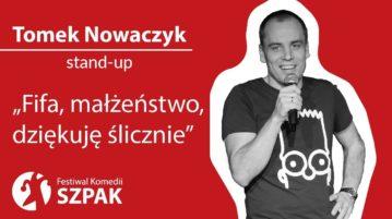 Tomek Nowaczyk - Fifa, małżeństwo, dziękuję ślicznie