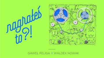 Waldek Nowak w #11 Nagrałeś To