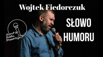 Wojtek Fiedorczuk - Słowo Humoru