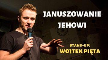 Wojtek Pięta - Januszowanie, Jehowi