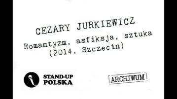 Cezary Jurkiewicz - Romantyzm, asfiksja, sztuka