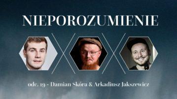 Damian Skóra i Arkadiusz Jaksa Jakszewicz w Nieporozumienie vol. 19