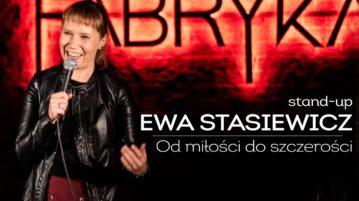 Ewa Stasiewicz - Od miłości do szczerości