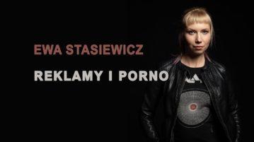 Ewa Stasiewicz - Reklamy i Porno
