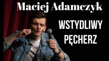 Maciej Adamczyk - Wstydliwy pęcherz
