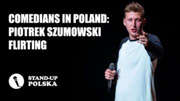 Piotrek Szumowski - Flirting