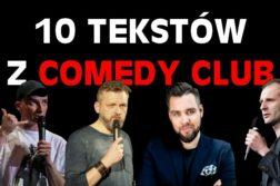 10 tekstów z Comedy Club