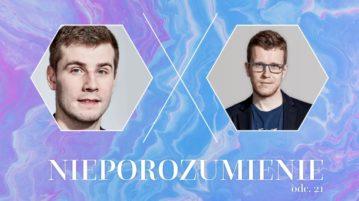 Nieporozumienie vol. 21 - Bartosz Zalewski i Czarek Jurkiewicz