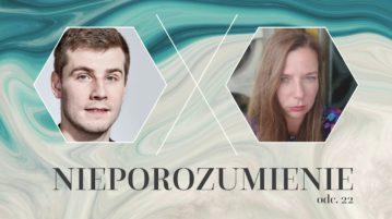Bartosz Zalewski i Marta Iwaszkiewicz w Nieporozumienie vol. 22
