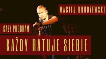 Maciej Brudzewski - Każdy ratuje siebie