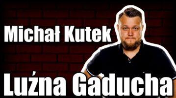 Michał Kutek - Luźna Gaducha