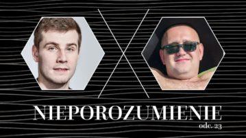 Nieporozumienie vol. 23 - Bartosz Zalewski i Paweł Kopeć