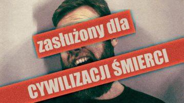Krzysztof Kasparek - Zasłużony dla Cywilizacji Śmierci