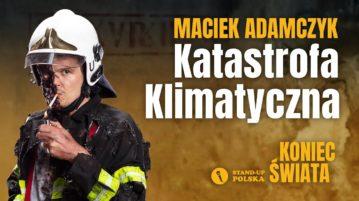 Maciek Adamczyk - Katastrofa Klimatyczna