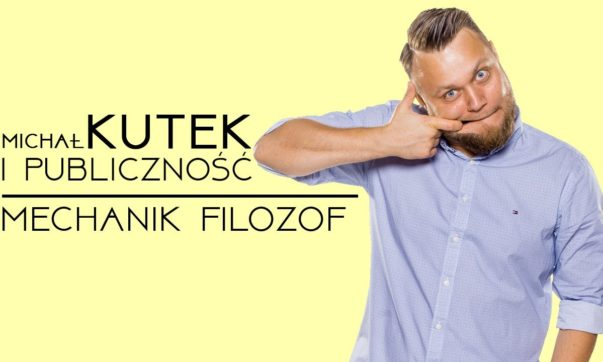 Michał Kutek i Publiczność - Mechanik filozof