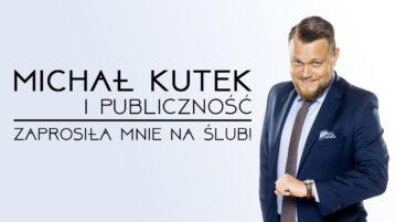 Michał Kutek i Publiczność - Zaprosiła mnie na ślub