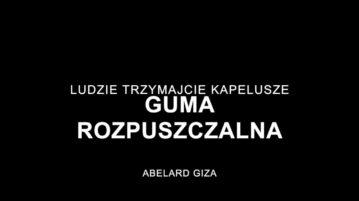 Abelard Giza - Guma Rozpuszczalna