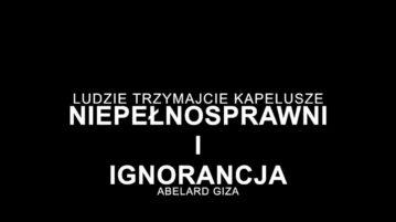 Abelard Giza - Niepełnosprawni i ignorancja