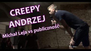 Michał Leja vs. publiczność - Creepy Andrzej