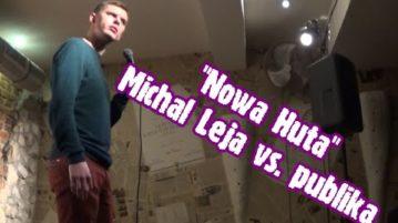 Michał Leja vs. publiczność - Nowa Huta