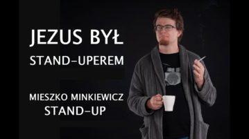 Mieszko Minkiewicz - Jezus był stand-uperem