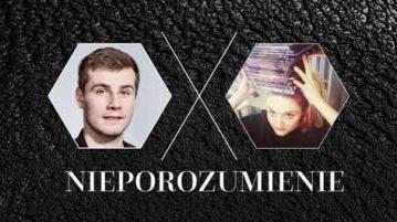 Nieporozumienie vol. 26 - Bartosz Zalewski i Marta Górna