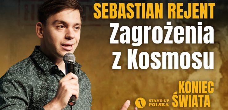 Sebastian Rejent - Zagrożenia z Kosmosu