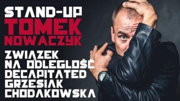 Tomek Nowaczyk - Związek na odległość, Grzesiak, Chodkowska