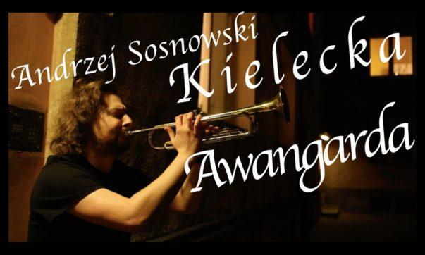Andrzej Andy Sosnowski - Kielecka Awangarda
