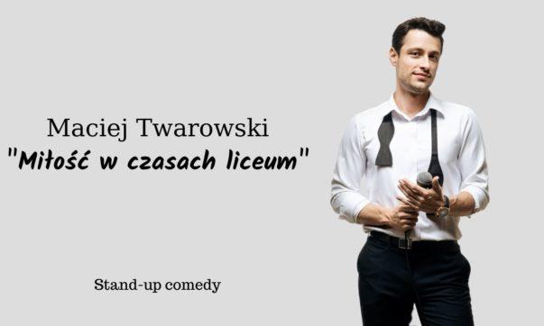 Maciej Twarowski - Miłość w czasach liceum